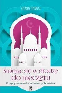 Śmiejąc się w drodze do meczetu - sprawdź an TaniaKsiazka.pl!