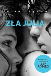 Kontynuacja bestsellerowej serii Leisy Rayven. Zła Julia - kup na TaniaKsiazka.pl