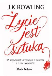 Nowa książka od Rowling. Życie jest sztuką - zobacz na TaniaKsiazka.pl