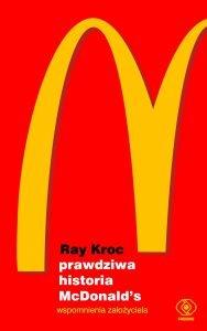 Prawdziwa historia McDonald's - sprawdź na TaniaKsiazka.pl