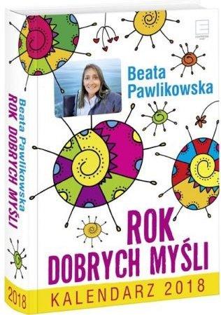 Kalendarz 2018 Rok Dobrych Myśli - sprawdź na TaniaKsiazka.pl!