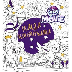My Little Pony The Movie Magia kolorowania - sprawdź na TaniaKsiazka.pl!