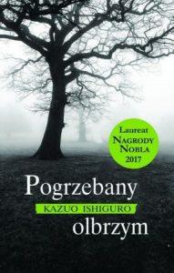Książka Kazuo Ishiguro. Pogrzebany olbrzym - sprawdź na TaniaKsiazka.pl!