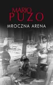 Debiutancka powieść Mario Puzo. Mroczna arena - sprawdź na TaniaKsiazka.pl