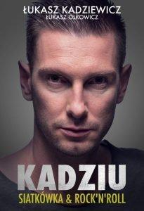 Autobiografia Łukasza Kadziewicza Kadziu - sprawdź na TaniaKsiazka.pl