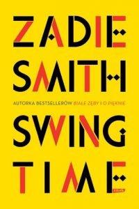 Nowość od Zadie Smith, Swing Time - sprawdź na TaniaKsiazka.pl