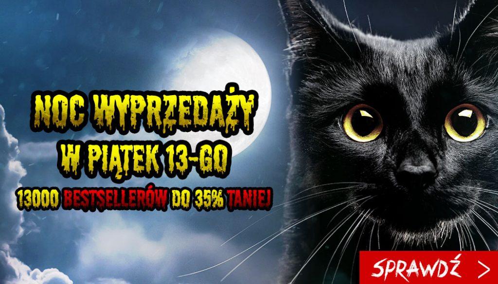 Noc wyprzedaży Piątek 13-ego - sprawdź na TaniaKsiazka.pl!