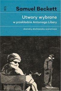Nowe wydanie Utworów wybranych Becketta. Utwory wybrane - kup na TaniaKsiazka.pl