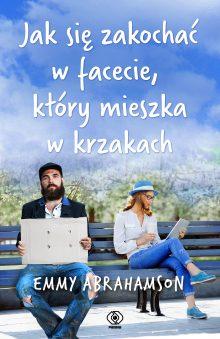 Jak się zakochać w facecie, który mieszka w krzakach - sprawdź na TaniaKsiazka.pl!