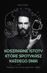 Koszmarne istoty, które spotykasz każdego dnia - kup na TaniaKsiazka.pl