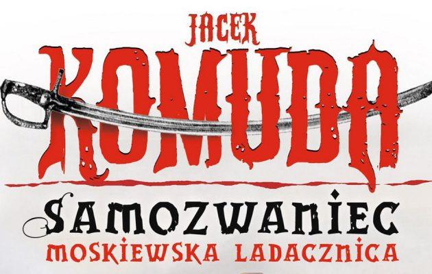 Samozwaniec. Moskiewska Ladacznica - sprawdź na TaniaKsiazka.pl