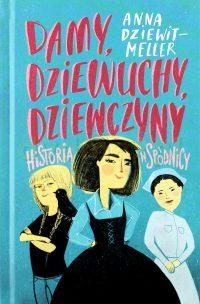 Damy, dziewuchy, dziewczyn - zobacz na TaniaKsiazka.pl!