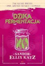 Dzika fermentacja - sprawdź na TaniaKsiazka.pl!