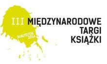 11-13 kwietnia 2014 - III Targi Książki w Białymstoku