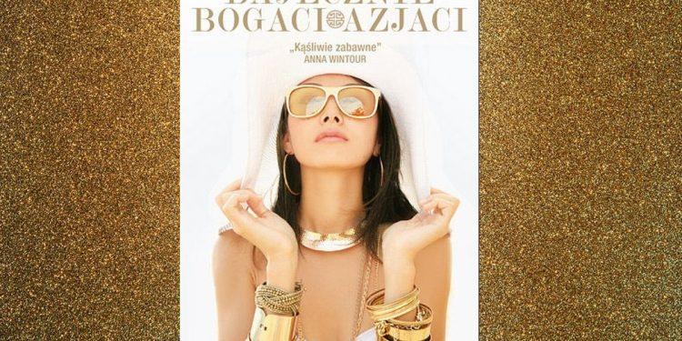 Bajecznie bogaci Azjaci - sprawdź na TaniaKsiazka.pl