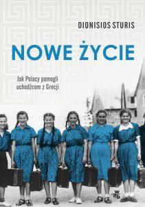 Nowe życie. Jak Polacy pomogli uchodźcom z Grecji - kup na TaniaKsiazka.pl