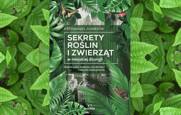 Sekrety roslin i zwierząt w miejskiej dżungli