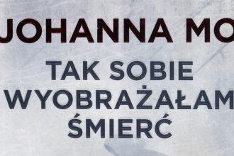 Tak sobie wyobrażałam śmierć - kup na TaniaKsiazka.pl