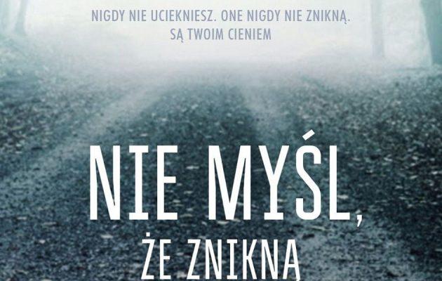 Nie myśl, że znikną - zobacz na TaniaKsiazka.pl