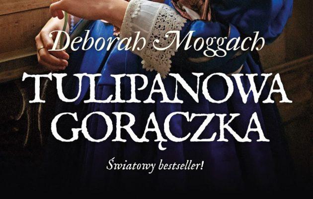 Tulipanowa gorączka - zobacz na TaniaKsiazka.pl