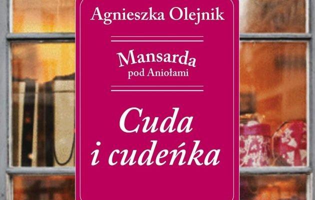 Nowa książka Agnieszki Olejnik - Cuda i cudeńka - kup na TaniaKsiazka.pl