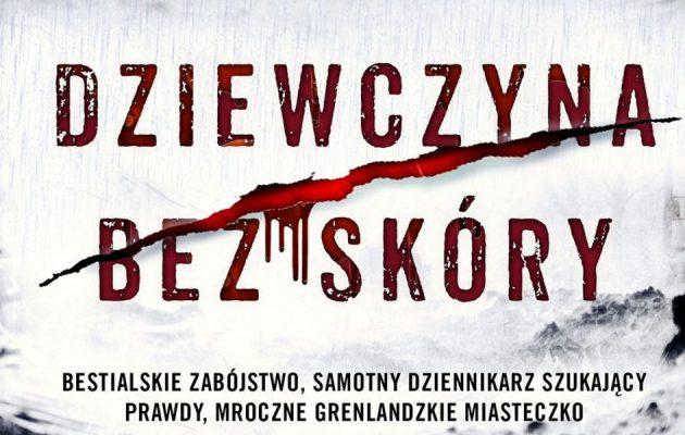 Dziewczyna bez skóry - zobacz na TaniaKsiazka.pl