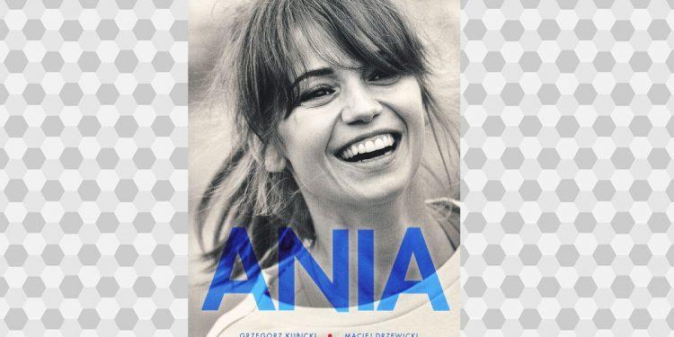 Ania.Biografia Anny Przybylskiej - zobacz na TaniaKsiazka.pl