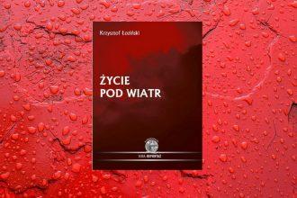 Życie pod wiatr - sprawdź na TaniaKsiazka.pl