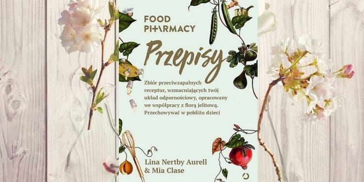 Food pharmacy. Przepisy - zobacz na TaniaKsiazka.pl