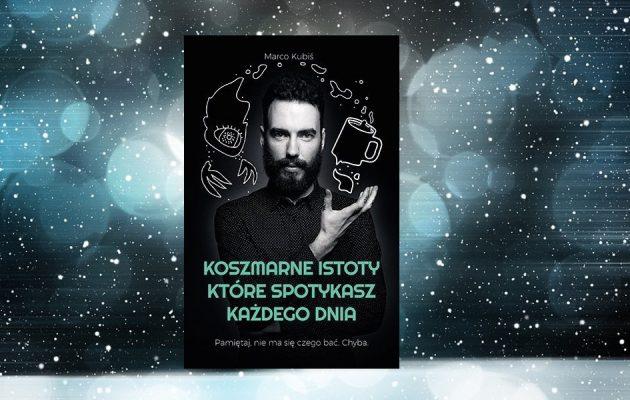 Koszmarne istoty, które spotykasz każdego dnia - sprawdź na TaniaKsiazka.pl