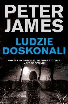 Ludzie doskonali Peter James - sprawdź na TaniaKsiążka.pl!
