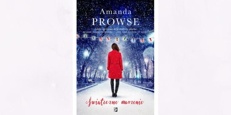 """""""Świąteczne marzenie"""" – Amanda Prowse"""