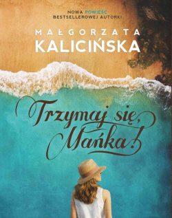 Trzymaj się, Mańka! - sprawdź na TaniaKsiazka.pl!