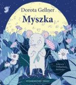 Myszka Dorota Gellner - zobacz na TaniaKsiazka.pl!