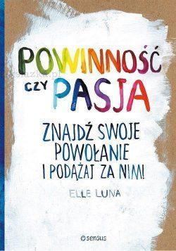 Powinność czy pasja recenzja - zobacz na TaniaKsiazka.pl!