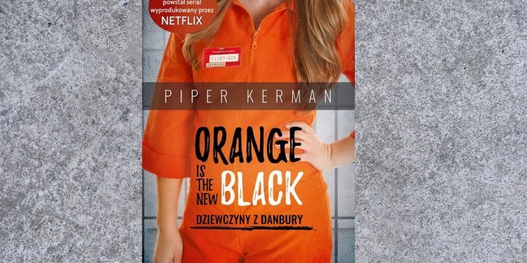 Orange is the New Black. Dziewczyny z Danbury - kup na TaniaKsiazka.pl