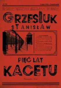 Stanisław Grzesiuk bez cenzury. Pięć lat kacetu - zobacz na TaniaKsiazka.pl