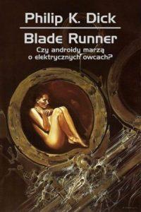Blade Runner. Czy androidy marzą o elektrycznych owcach - znajdź na TaniaKsiazka.pl