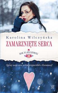 Nowy tom serii pt. Rok na Kwiatowej. Zamarznięte serca - zobacz na TaniaKsiazka.pl
