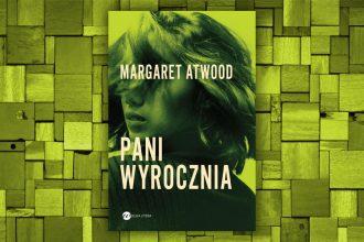 Kolejna książka Margaret Atwood