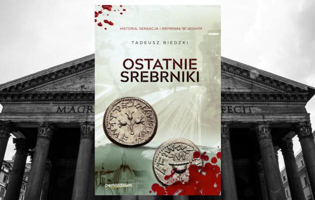 Ostatnie srebrniki Tadeusz Biedzki