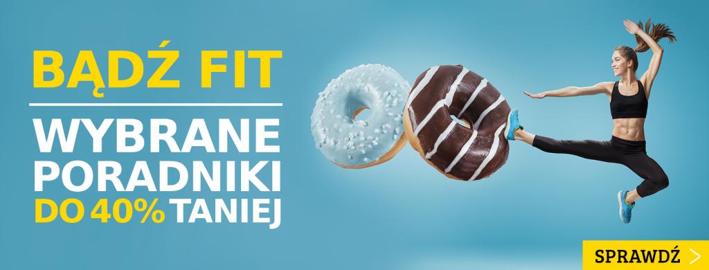 Promocja na fit poradniki - sprawdź na TaniaKsiazka.pl!