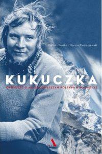 Kukuczka. Opowieść o najsłynniejszym polskim himalaiście - kup na TaniaKsiazka.pl