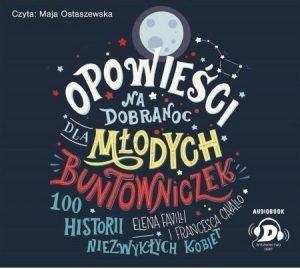Audiobook Opowieści na dobranoc dla młodych buntowniczek - kup w TaniaKsiazka.pl