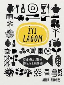 Live Lagom. Szwedzka sztuka życia w harmonii - kup w TaniaKsiazka.pl
