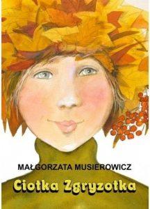 Nowość od Małgorzaty Musierowicz. Ciotka Zgryzotka - sprawdź na TaniaKsiazka.pl