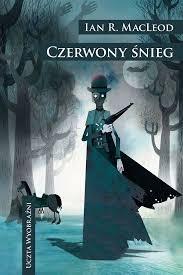 Ian R. MacLeod powraca z nową powieścią. Czerwony śnieg - zobacz na TaniaKsiazka.pl