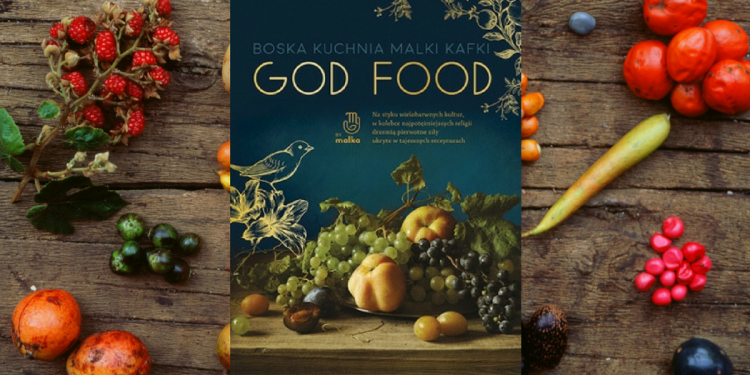 God Food. Boska kuchnia Malki Kafki