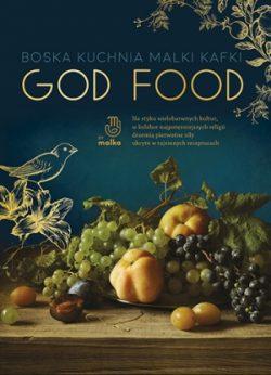 God Food Malka Kafka - sprawdź na TaniaKsiazka.pl!