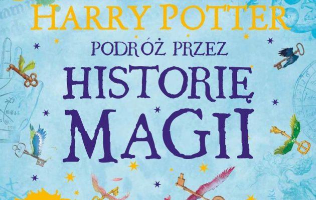Harry Potter. Podróż przez historię magii - kup na TaniaKsiazka.pl